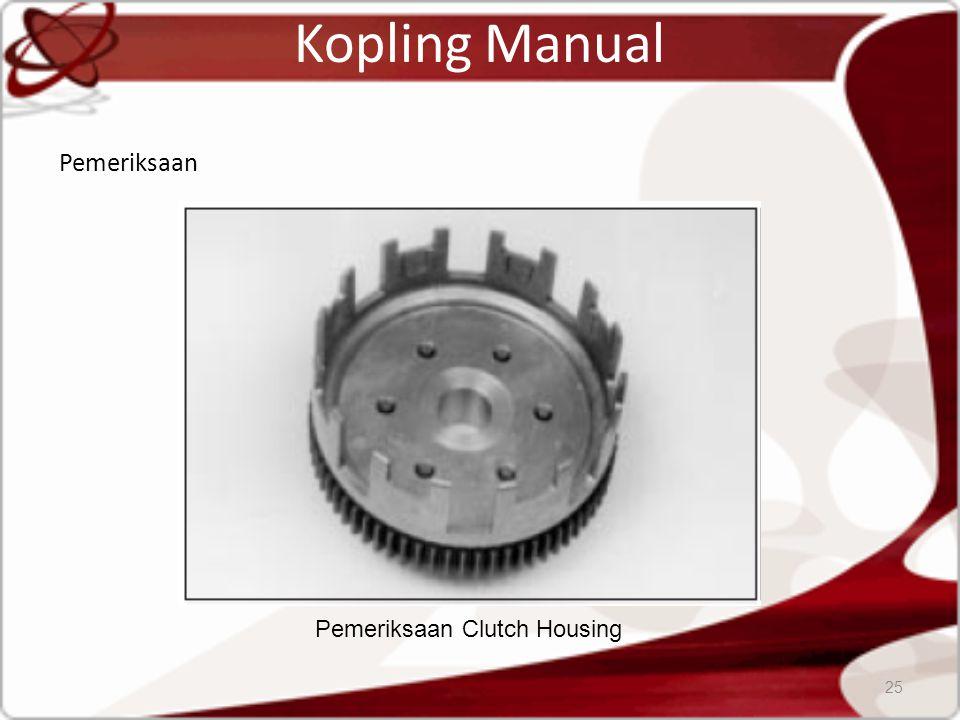 Kopling Manual Pemeriksaan 25 Pemeriksaan Clutch Housing