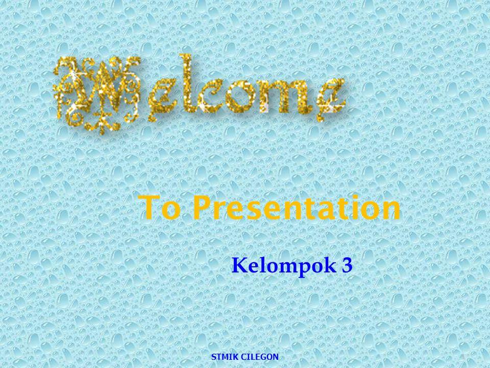 To Presentation Kelompok 3 1 STMIK CILEGON