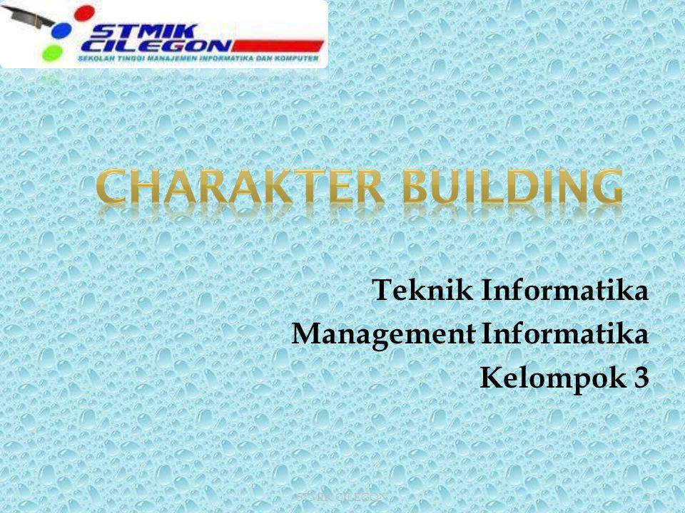 Teknik Informatika Management Informatika Kelompok 3 2STMIK CILEGON