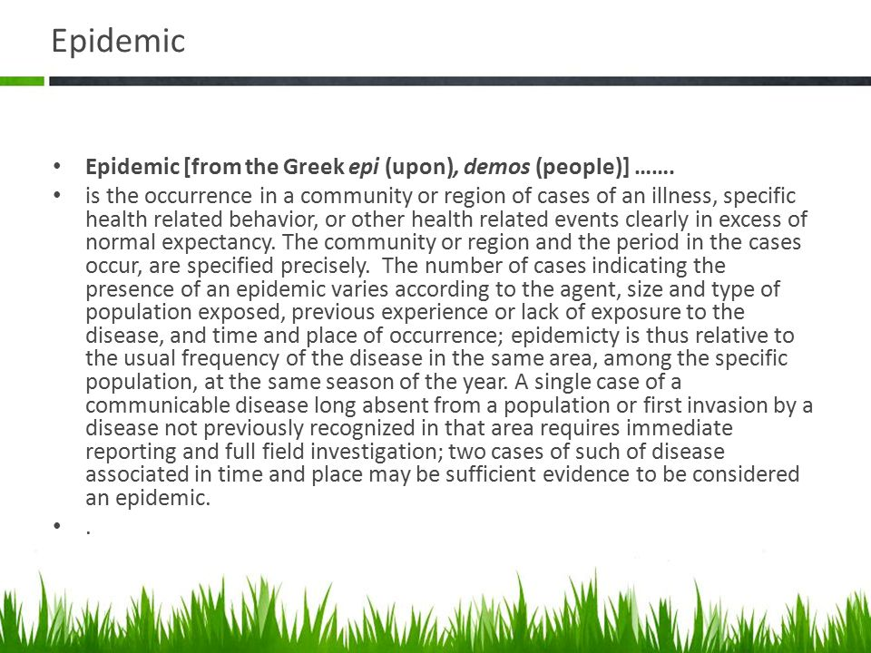 Outbreak………..is the synonym of epidemic.