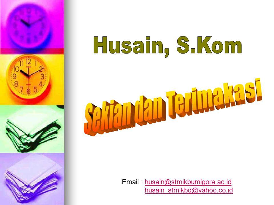 Email : husain@stmikbumigora.ac.idhusain@stmikbumigora.ac.id husain_stmikbg@yahoo.co.id