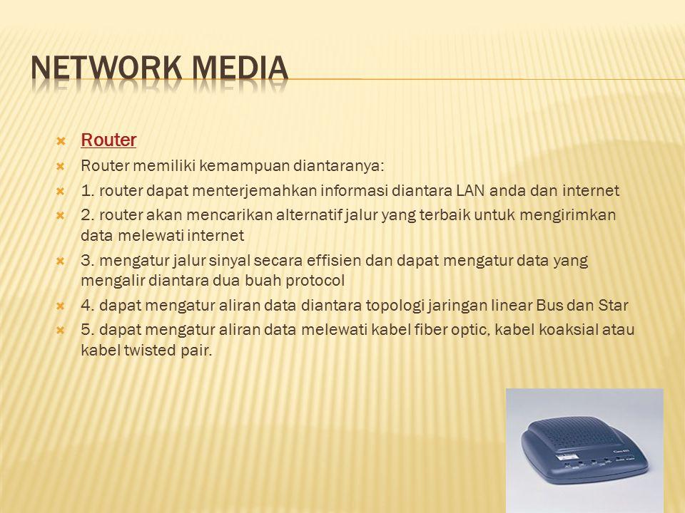  Router Router  Router memiliki kemampuan diantaranya:  1. router dapat menterjemahkan informasi diantara LAN anda dan internet  2. router akan me