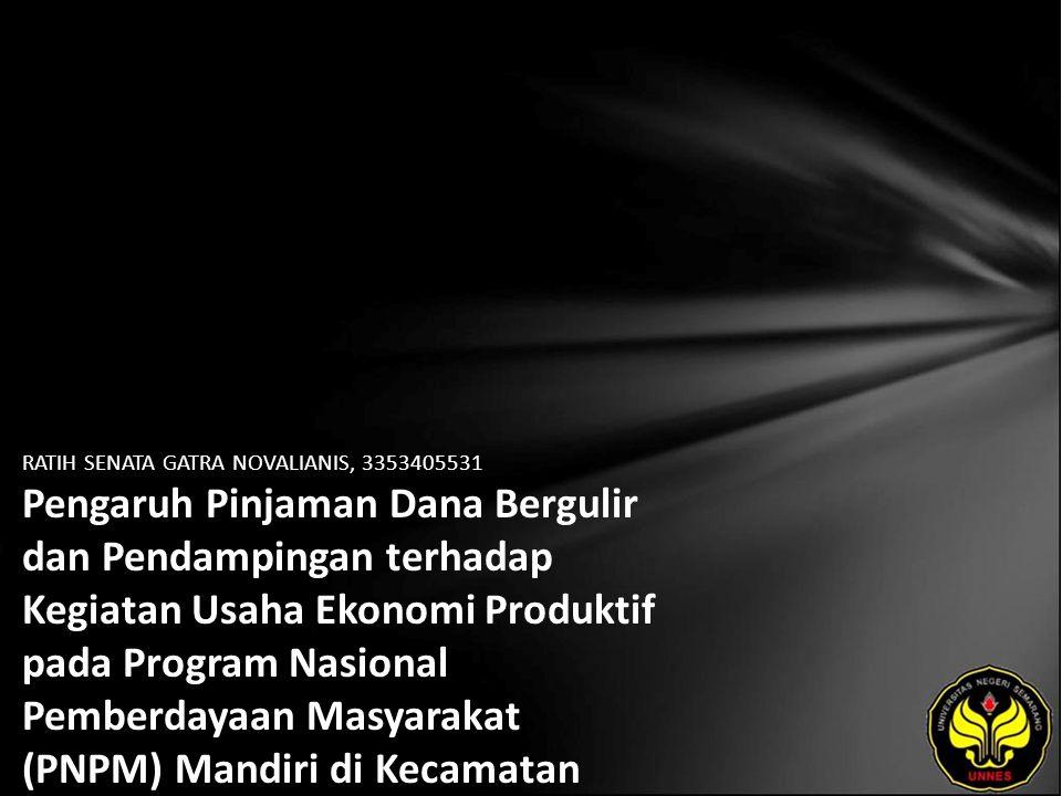 Identitas Mahasiswa - NAMA : RATIH SENATA GATRA NOVALIANIS - NIM : 3353405531 - PRODI : Ekonomi Pembangunan - JURUSAN : Ekonomi Pembangunan - FAKULTAS : Ekonomi - EMAIL : nirina_bibir2000 pada domain usa.com - PEMBIMBING 1 : Drs.