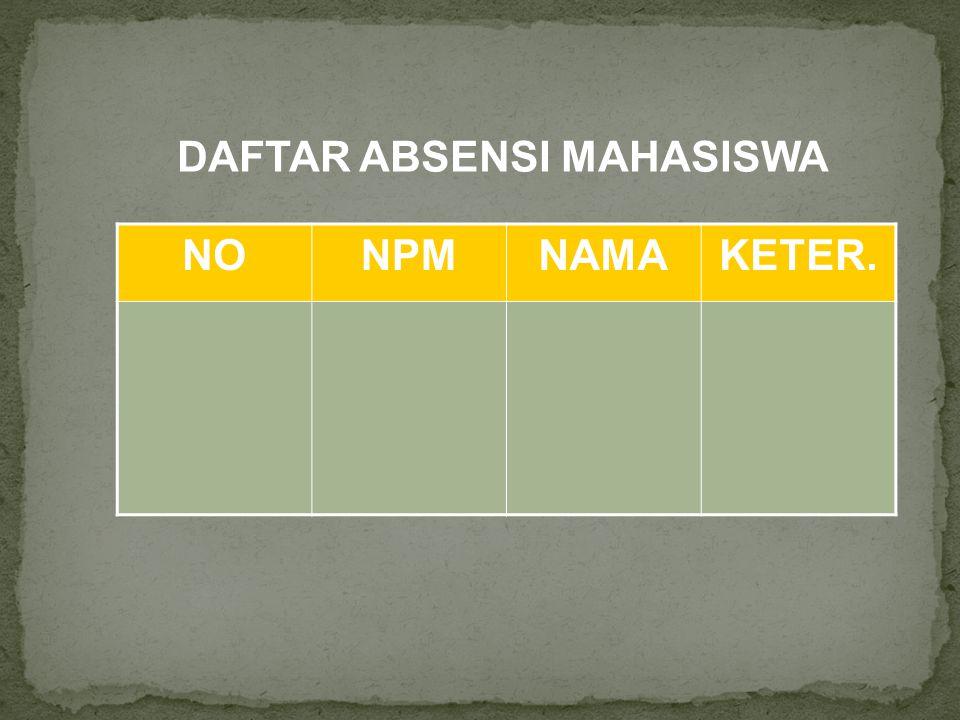 NONPMNAMAKETER. DAFTAR ABSENSI MAHASISWA