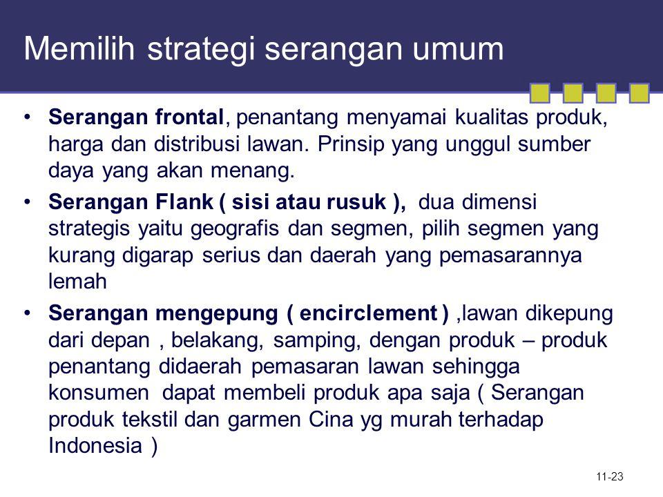 Memilih strategi serangan umum Serangan frontal, penantang menyamai kualitas produk, harga dan distribusi lawan. Prinsip yang unggul sumber daya yang