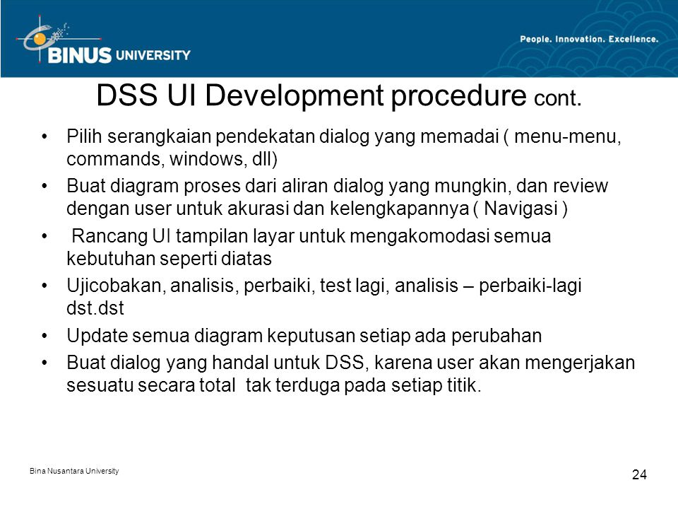 Bina Nusantara University 24 DSS UI Development procedure cont.