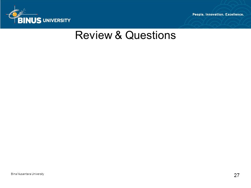 Bina Nusantara University 27 Review & Questions
