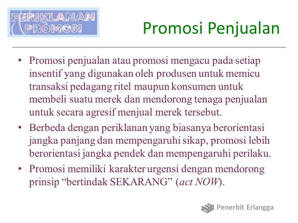 Promosi Penjualan Promosi penjualan atau promosi mengacu pada setiap insentif yang digunakan oleh produsen untuk memicu transaksi pedagang ritel maupu