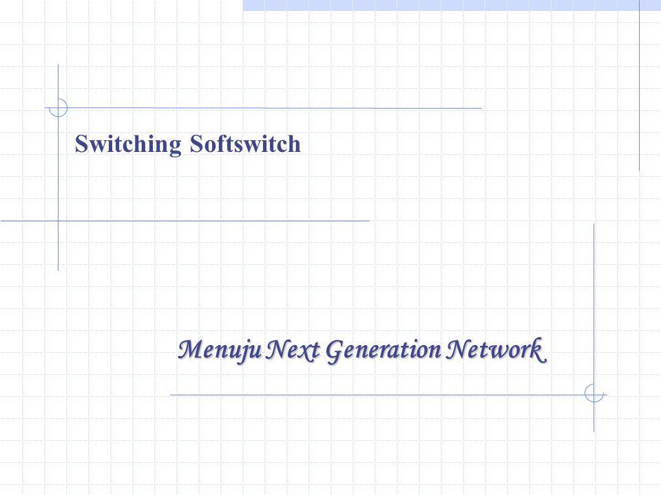 Switching Softswitch Menuju Next Generation Network