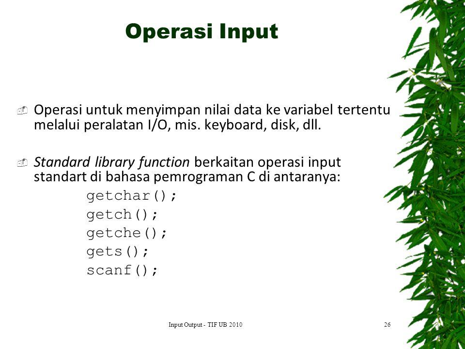  Operasi untuk menyimpan nilai data ke variabel tertentu melalui peralatan I/O, mis.