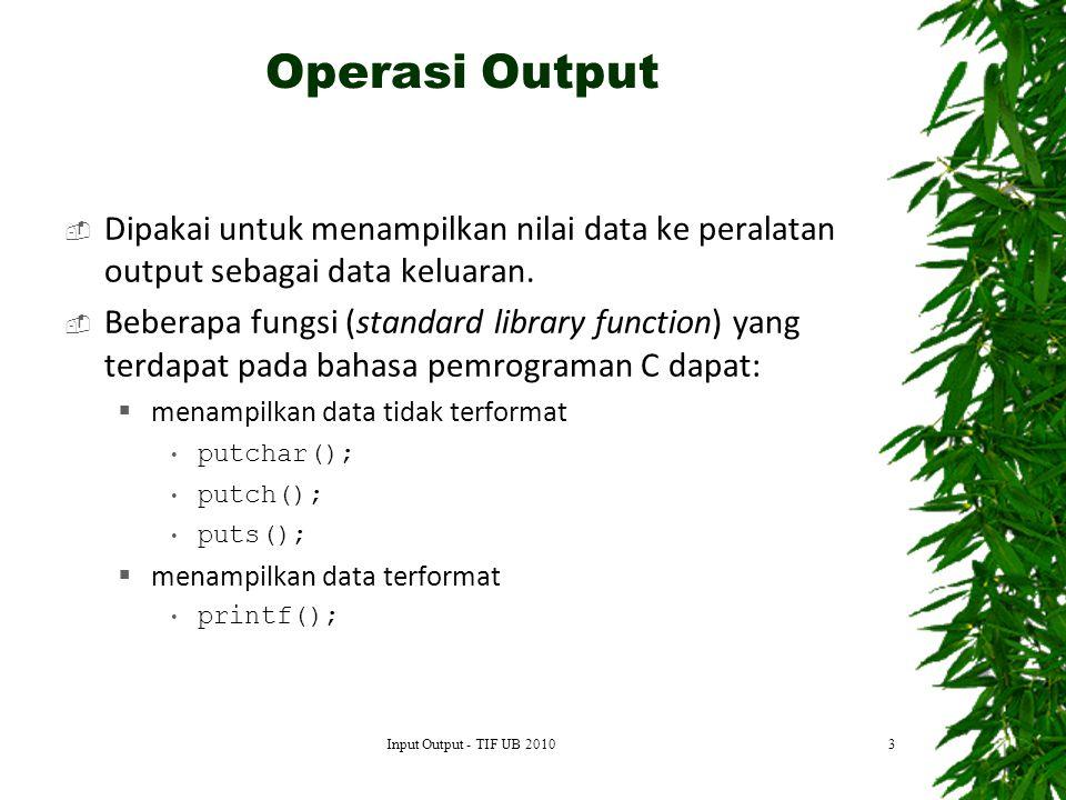  Dipakai untuk menampilkan nilai data ke peralatan output sebagai data keluaran.