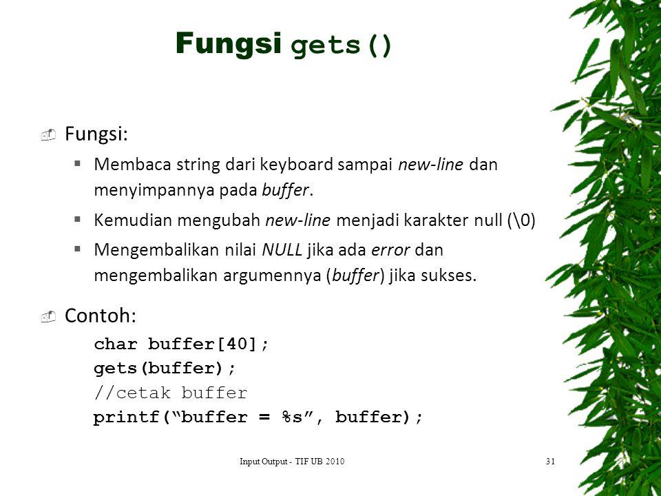  Fungsi:  Membaca string dari keyboard sampai new-line dan menyimpannya pada buffer.