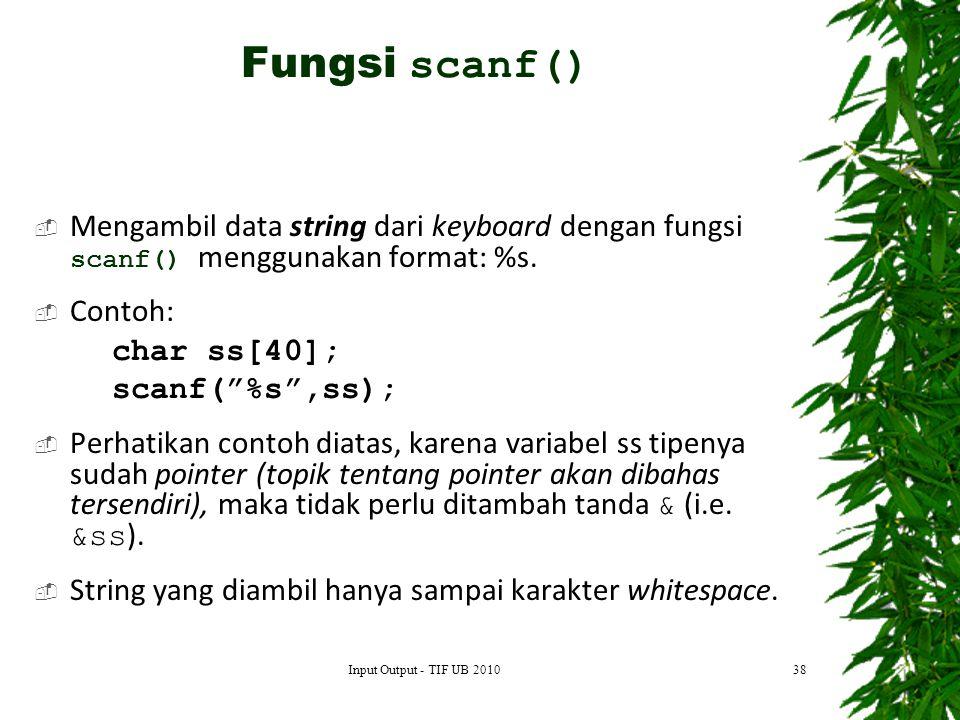  Mengambil data string dari keyboard dengan fungsi scanf() menggunakan format: %s.