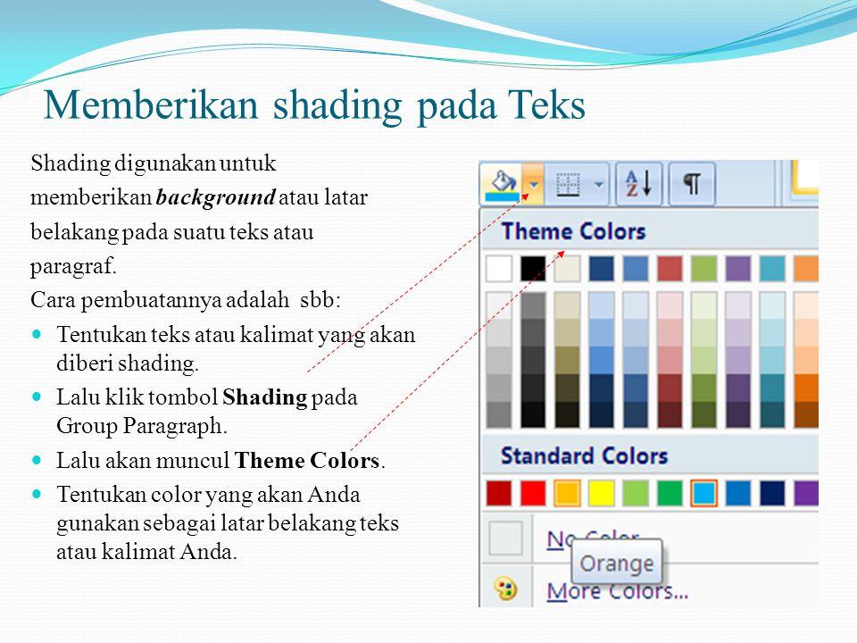 Memberikan shading pada Teks Shading digunakan untuk memberikan background atau latar belakang pada suatu teks atau paragraf.