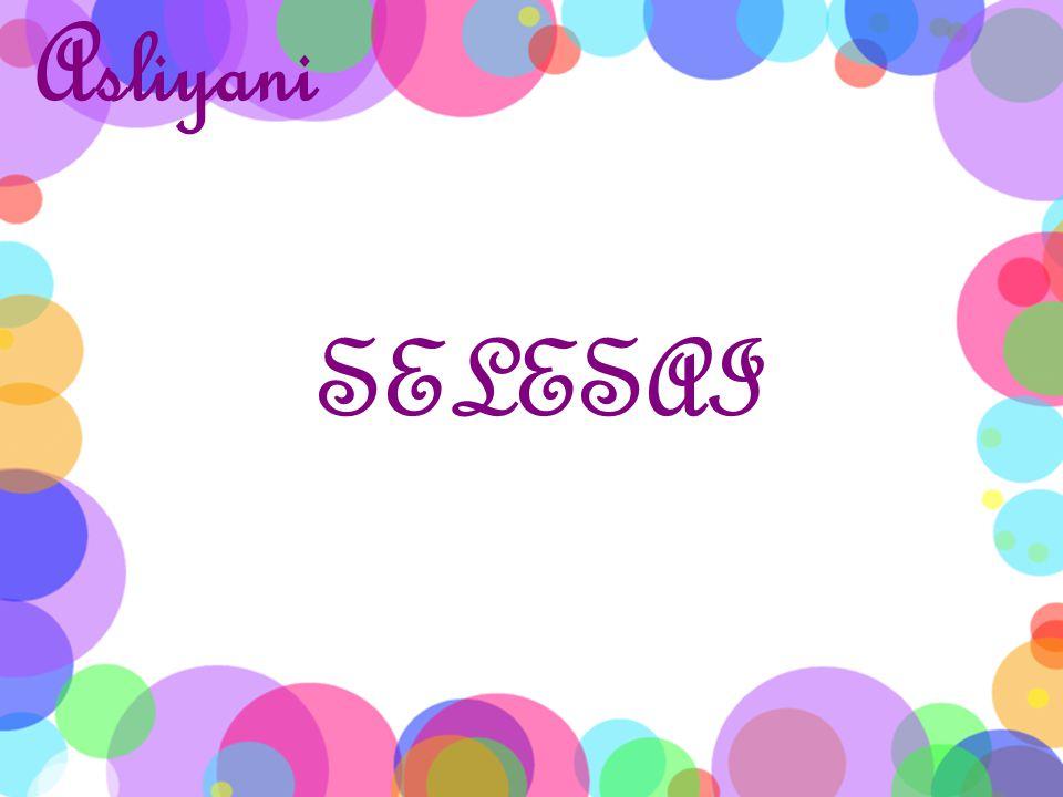 SELESAI Asliyani