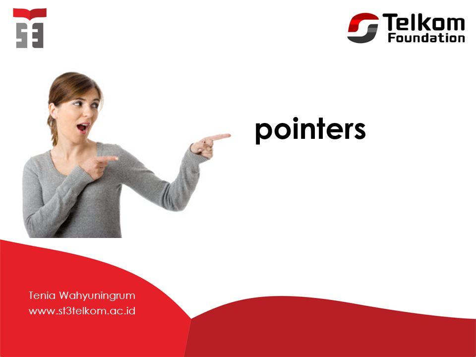 pointers Tenia Wahyuningrum www.st3telkom.ac.id
