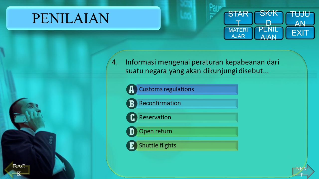 PENILAIAN 3.Dalam persiapan rencana perjalanan bisnis, administrasi kantor/sekretaris harus mengumpulan informasi secara lengkap. Salah satu informasi