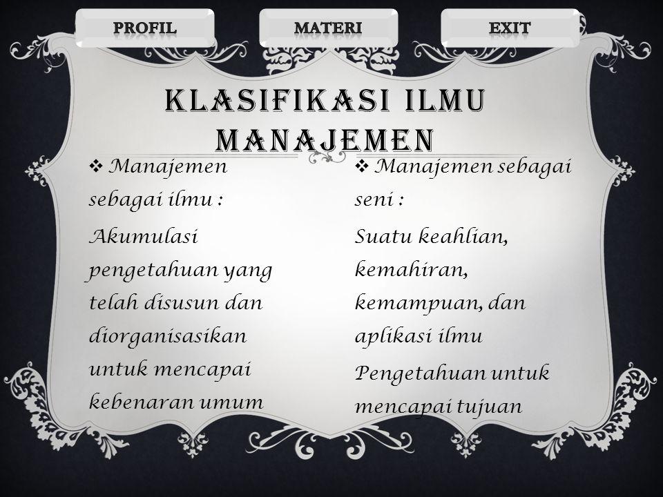  Faktor – faktor dasar dalam filsafat manajemen 1.Kepentingan umum 2.Tujuan utama 3.Pimpinan pelaksana 4.Kebijakan 5.Fungsi 6.Fungsi dasar 7.Struktur