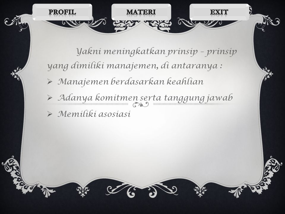 PROFESI MANAJEMEN Bahwa manajemen adalah satu profesi karena manajemen memperlihatkan tiga kualitas esensial dari satu profesi dan hal tersebut menjad