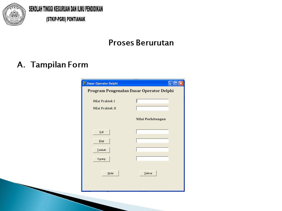 procedure TForm1.bbagiClick(Sender: TObject); var nil1,nil2,bagi : real; begin nil1:=strtofloat(enil1.Text); nil2:=strtofloat(enil2.Text); bagi:=nil1/nil2; ebagi.Text:=floattostr(bagi); end; end.