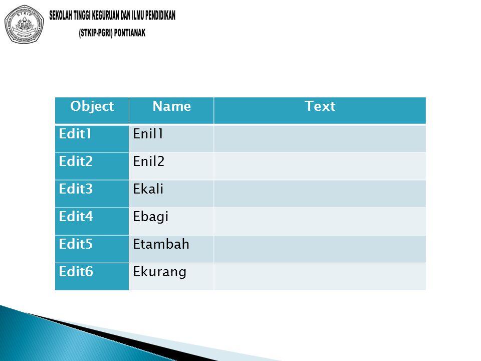 ObjectNameText Edit1Enil1 Edit2Enil2 Edit3Ekali Edit4Ebagi Edit5Etambah Edit6Ekurang