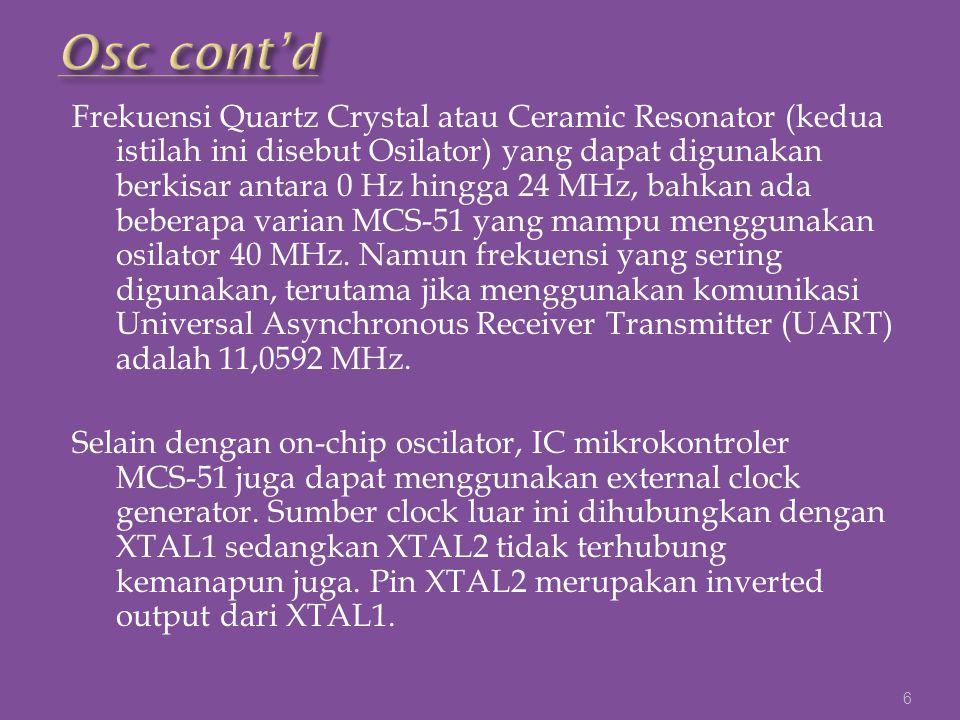Frekuensi Quartz Crystal atau Ceramic Resonator (kedua istilah ini disebut Osilator) yang dapat digunakan berkisar antara 0 Hz hingga 24 MHz, bahkan ada beberapa varian MCS-51 yang mampu menggunakan osilator 40 MHz.