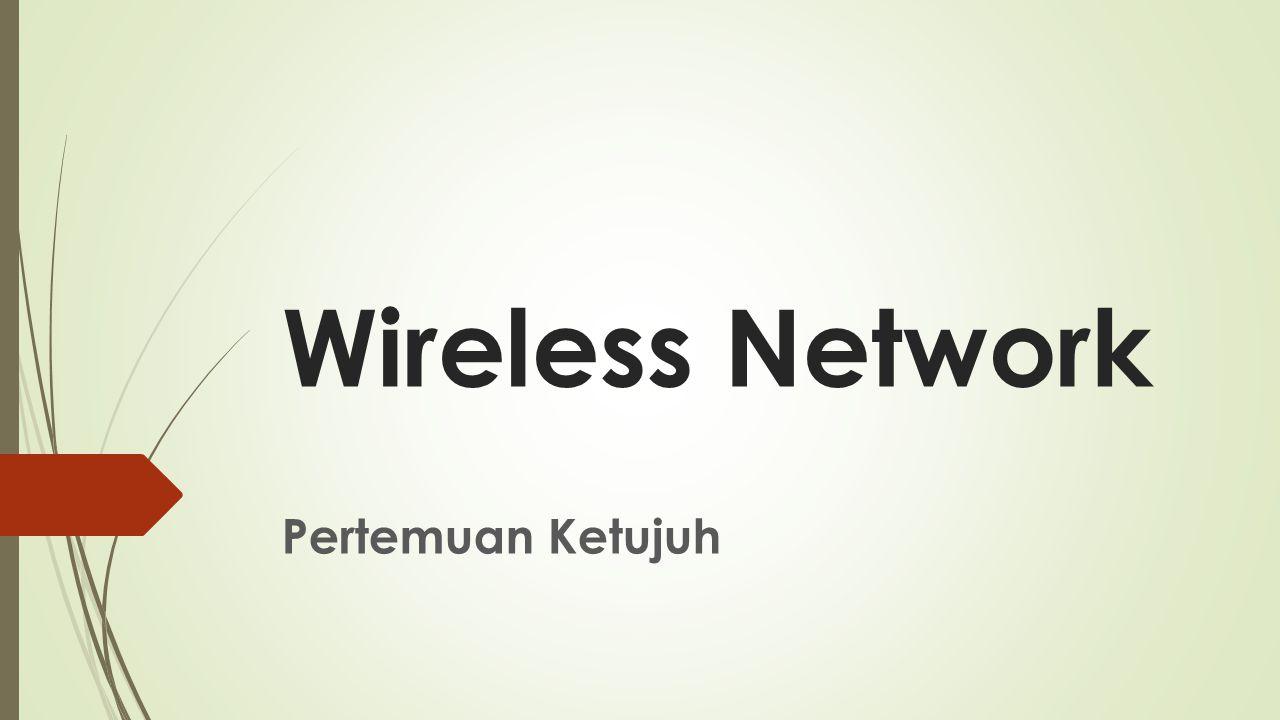 2 Overview  Jaringan wireless/nirkabel adalah teknologi jaringan yang memanfaatkan gelombang elektromagnetik melalui udara sebagai media untuk mengirimkan informasi dari pengirim ke penerima.