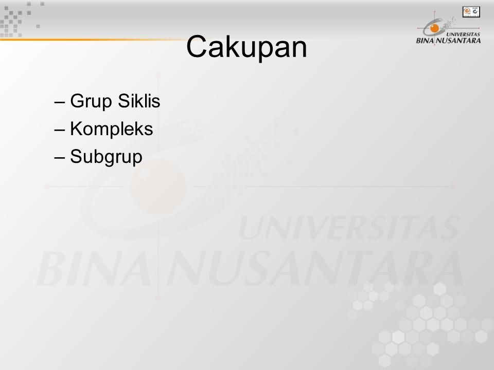 Cakupan –Grup Siklis –Kompleks –Subgrup