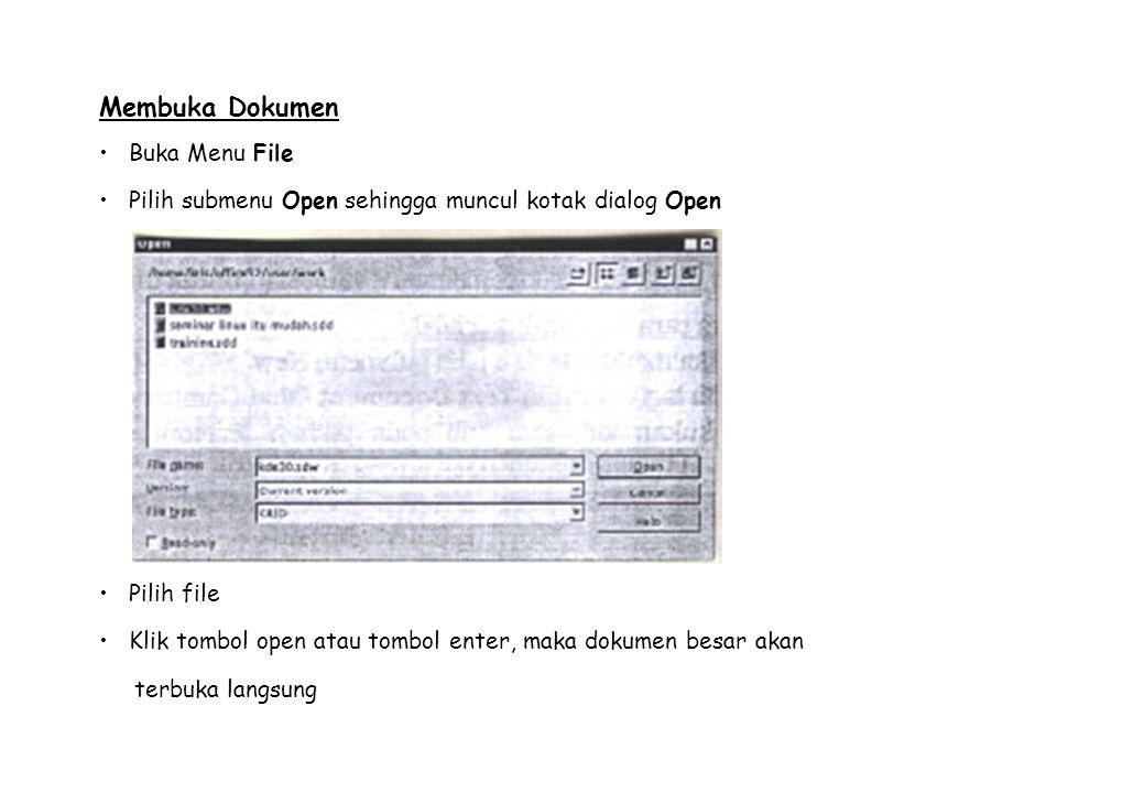 Membuka Dokumen Buka Menu File Pilih submenu Open sehingga muncul kotak dialog Open Pilih file Klik tombol open atau tombol enter, maka dokumen besar