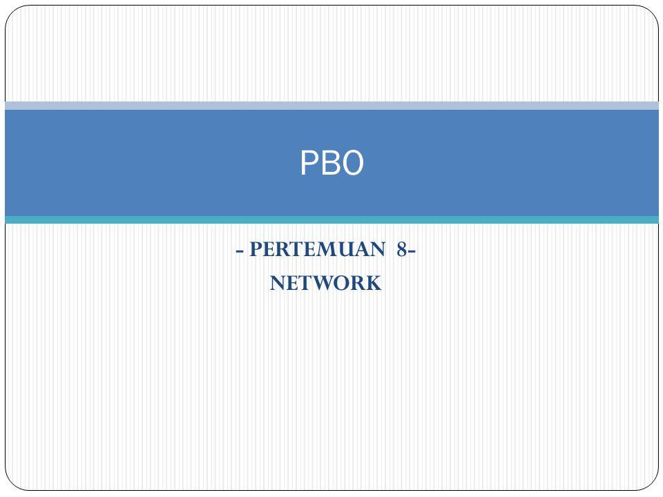 - PERTEMUAN 8- NETWORK PBO