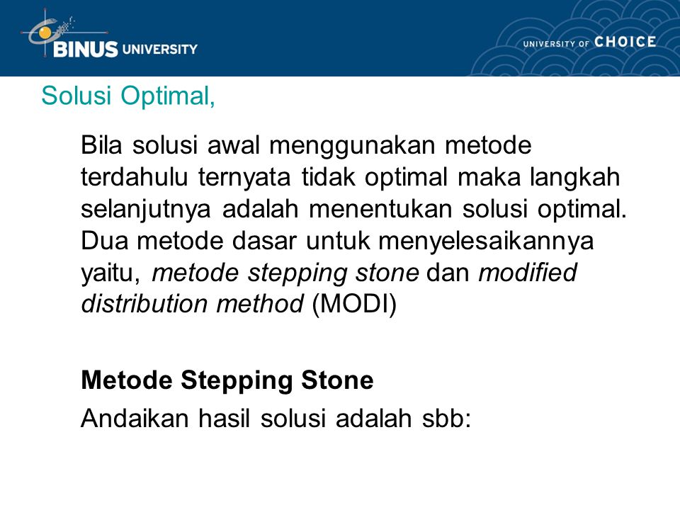 Outline Materi: Optimal Solution Stepping Stone Method Modi Method Contoh kasus..