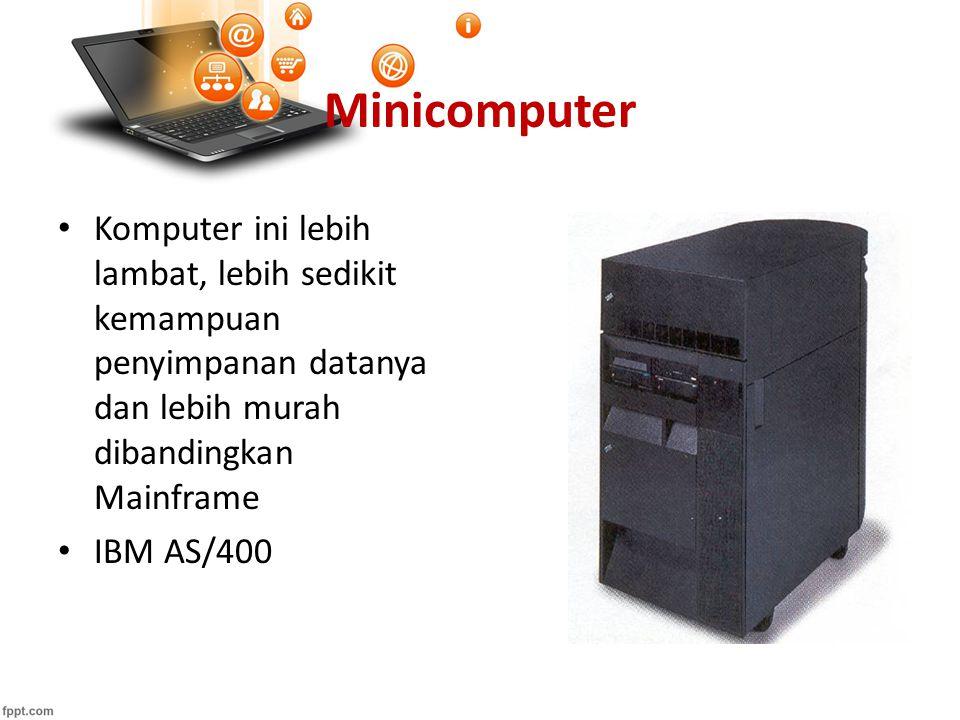 Minicomputer Komputer ini lebih lambat, lebih sedikit kemampuan penyimpanan datanya dan lebih murah dibandingkan Mainframe IBM AS/400