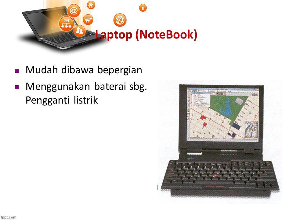 Laptop (NoteBook) Mudah dibawa bepergian Menggunakan baterai sbg. Pengganti listrik IBM ThinkPad