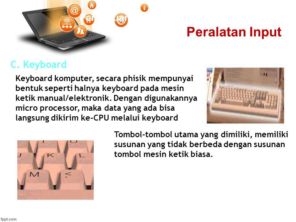 Pertemuan 2 C. Keyboard Tombol-tombol utama yang dimiliki, memiliki susunan yang tidak berbeda dengan susunan tombol mesin ketik biasa. Keyboard kompu