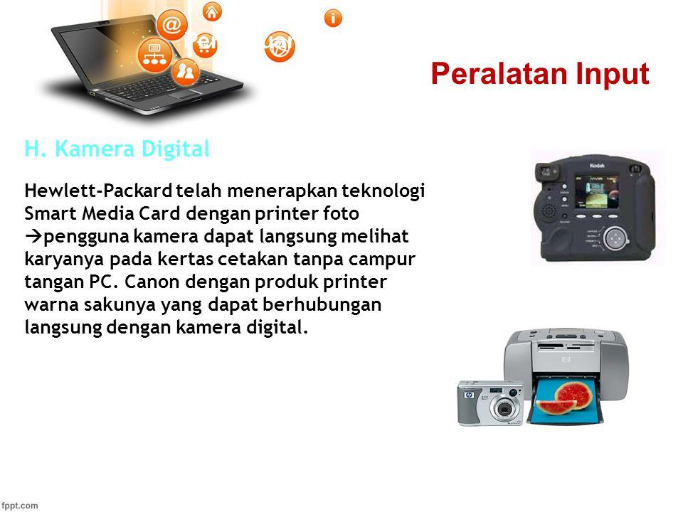 Pertemuan 2 H. Kamera Digital Hewlett-Packard telah menerapkan teknologi Smart Media Card dengan printer foto  pengguna kamera dapat langsung melihat