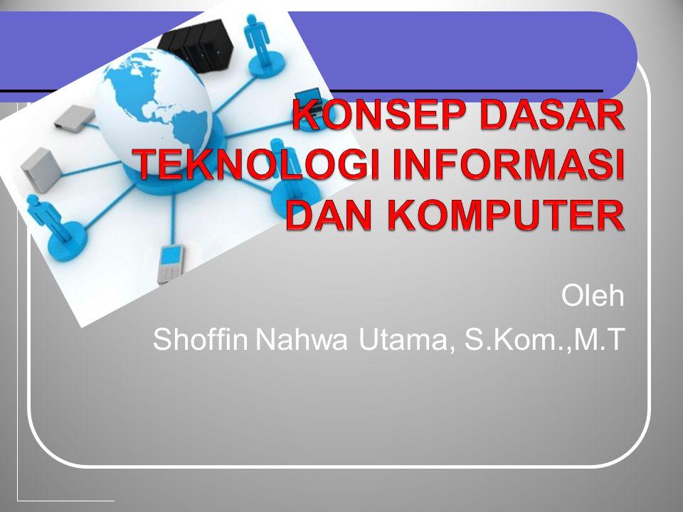 Oleh Shoffin Nahwa Utama, S.Kom.,M.T