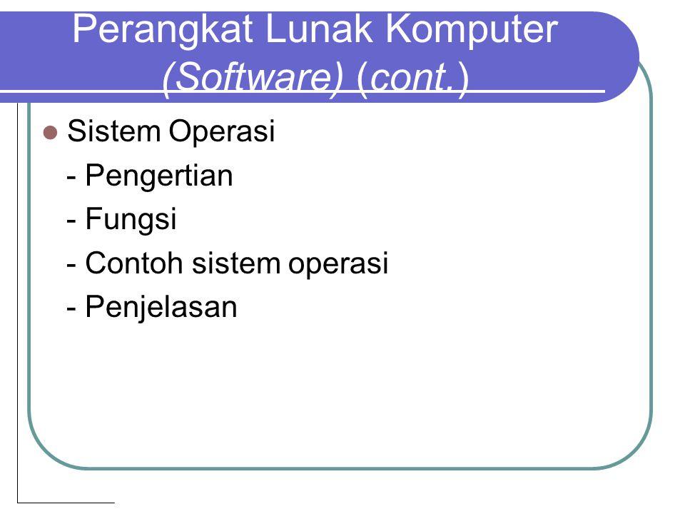 Sistem Operasi - Pengertian - Fungsi - Contoh sistem operasi - Penjelasan Perangkat Lunak Komputer (Software) (cont.)