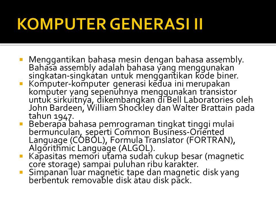  Menggantikan bahasa mesin dengan bahasa assembly.