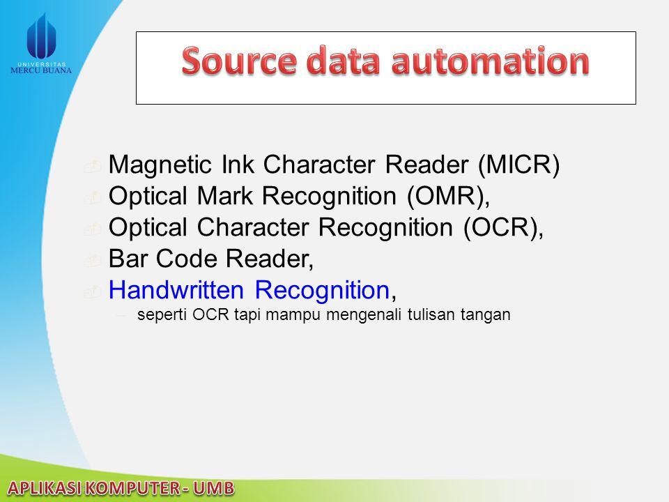 22/04/2015  Magnetic Ink Character Reader (MICR)  Optical Mark Recognition (OMR),  Optical Character Recognition (OCR),  Bar Code Reader,  Handwr