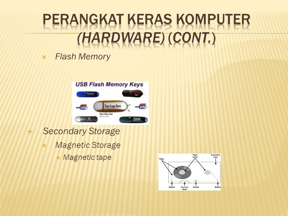  Flash Memory  Secondary Storage  Magnetic Storage  Magnetic tape