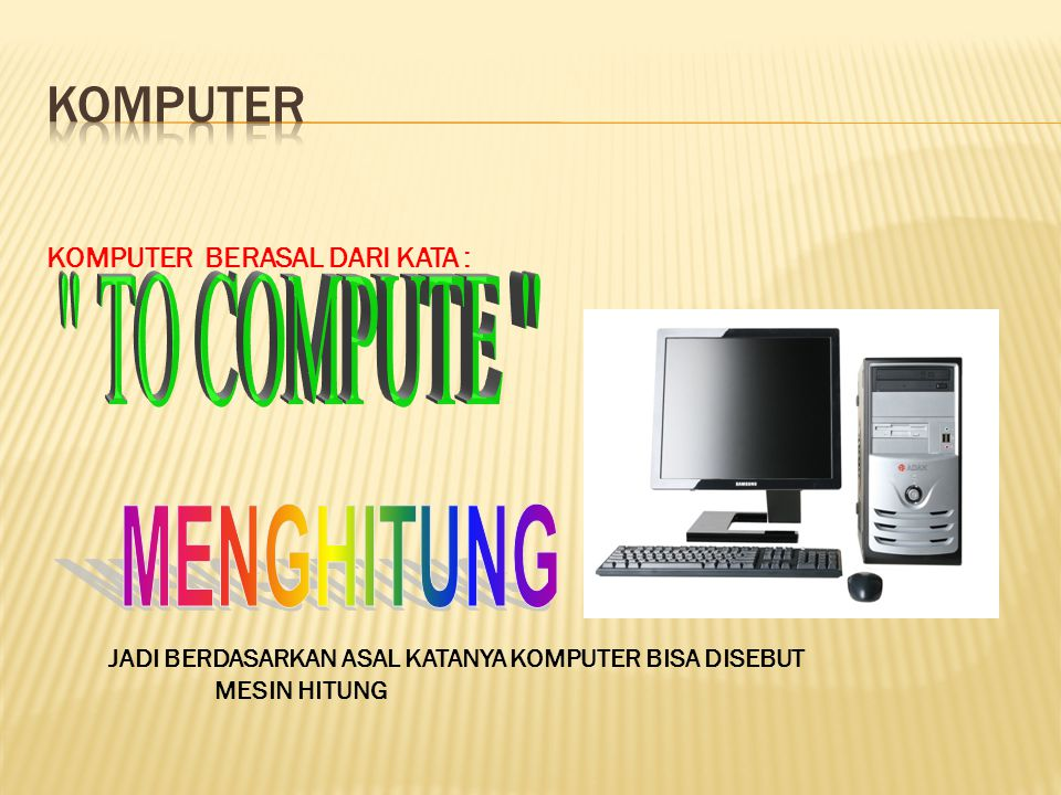  Pengertian Hardware  Pengertian Software  Pengertian Brainware