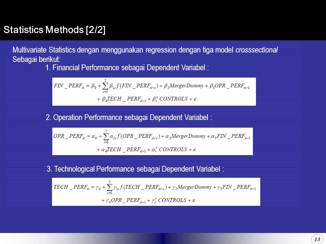 13 Statistics Methods [2/2] Multivariate Statistics dengan menggunakan regression dengan tiga model crosssectional Sebagai berikut: 1.