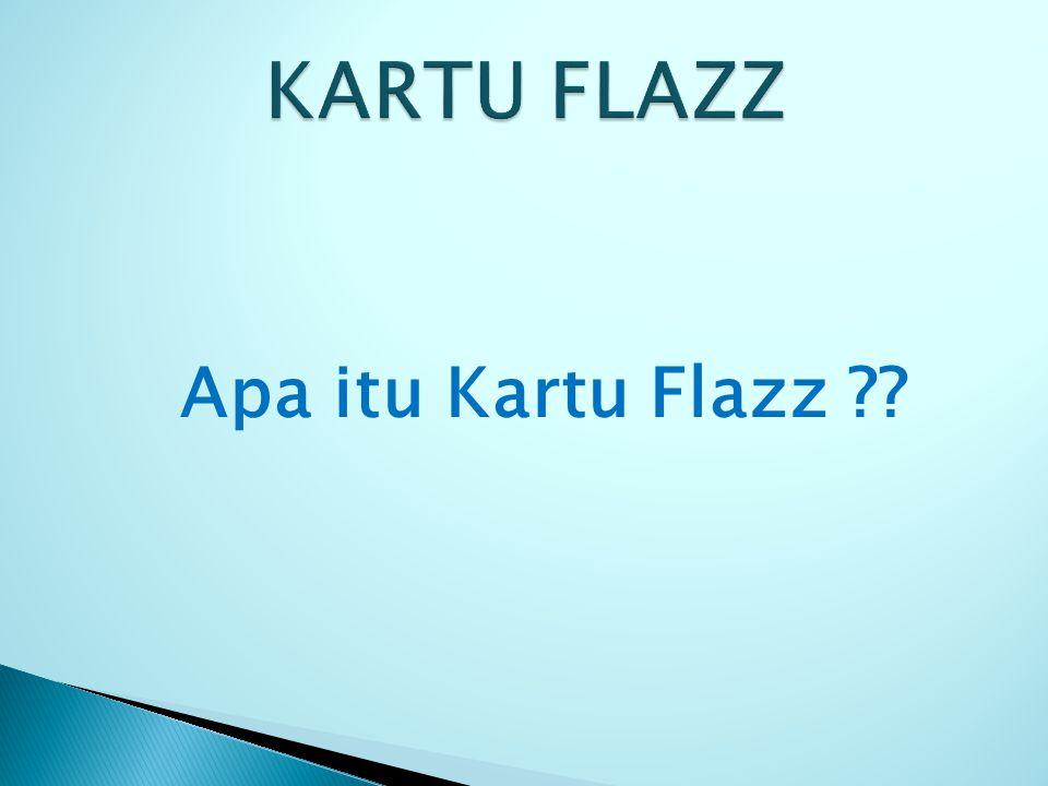 Apa itu Kartu Flazz ??