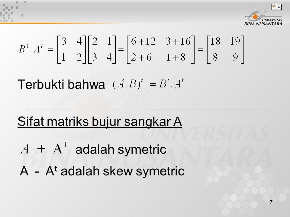 17 Terbukti bahwa Sifat matriks bujur sangkar A adalah symetric A - A t adalah skew symetric