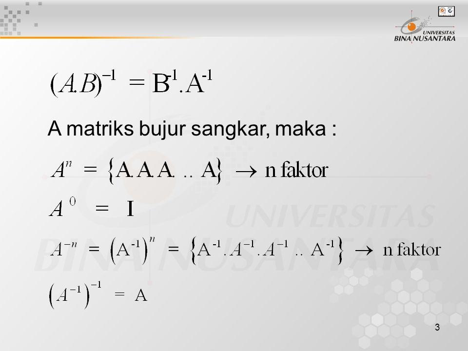 3 A matriks bujur sangkar, maka :
