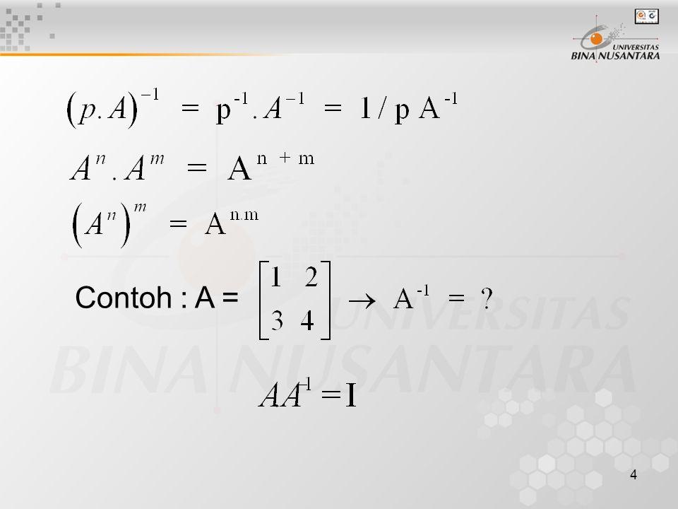 4 Contoh : A =