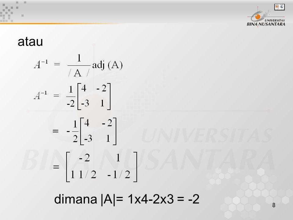 8 atau dimana |A|= 1x4-2x3 = -2