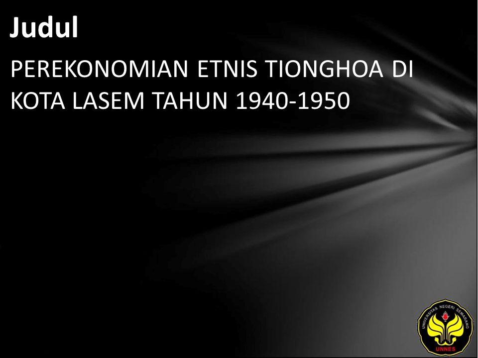 Judul PEREKONOMIAN ETNIS TIONGHOA DI KOTA LASEM TAHUN 1940-1950