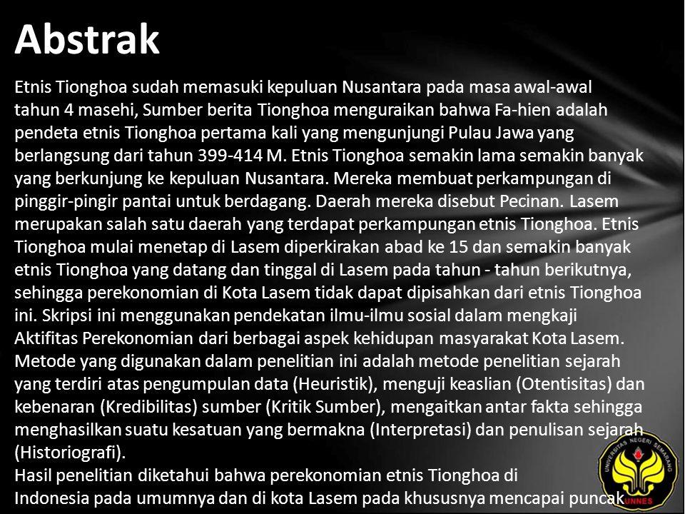 Abstrak Etnis Tionghoa sudah memasuki kepuluan Nusantara pada masa awal-awal tahun 4 masehi, Sumber berita Tionghoa menguraikan bahwa Fa-hien adalah pendeta etnis Tionghoa pertama kali yang mengunjungi Pulau Jawa yang berlangsung dari tahun 399-414 M.