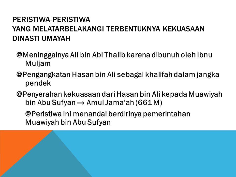 SEJARAH SINGKAT Bani Ummayah (90 tahun) Muawiyah bin abi sufyan Orang yang terakhir masuk islam keluarga Harb Ibnu Umaiyah keluarga Abd Ash Ibnu Umaiyah
